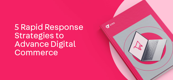 5 Rapid Response Strategies to Advance Digital Commerce